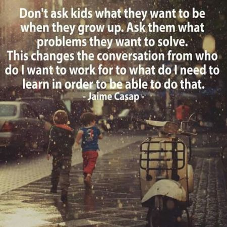 Don't ask kids what they want to be